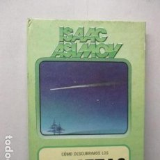 Libros de segunda mano: ISAAC ASIMOV - CÓMO DESCUBRIMOS LOS COMETAS. Lote 161731918