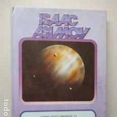 Libros de segunda mano: CÓMO DESCUBRIMOS EL ESPACIO - ASIMOV, ISAAC. Lote 161731986