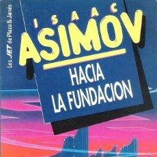 Libros de segunda mano: HACIA LA FUNDACIÓN. ISAAC ASIMOV. PLAZA Y JANÉS JET Nº 136/25.. Lote 161834526