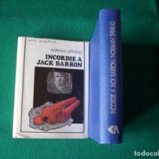 Libros de segunda mano: INCORDIE A JACK BARRON - NORMAN SPINRAD - EDITORIAL ACERVO - 1975 - TAPA DURA. Lote 162950458