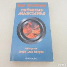 Libros de segunda mano: 1983 - RAY BRADBURY: CRÓNICAS MARCIANAS - PRÓLOGO DE JORGE LUIS BORGES - , MINOTAURO. Lote 195525070