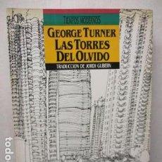 Libros de segunda mano: LAS TORRES DEL OLVIDO DE GEORGE TURNER. Lote 163603382