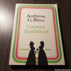Libros de segunda mano: CUENTOS FANTASTICOS - EDITORIAL TIEMPO - AMBROSE G. BIRCE. Lote 163800580