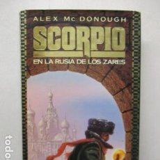 Libros de segunda mano: SCORPIO, EN LA RUSIA DE LOS ZARES TOMO 3 /POR: - ALEX MC DONOUGH . Lote 163988710