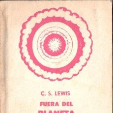 Libros de segunda mano: C. S. LEWIS : FUERA DEL PLANETA SILENCIOSO (LA HABANA, 1970). Lote 164230850