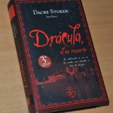 Libros de segunda mano: DRÁCULA, EL NO MUERTO - DE DACRE STOKER Y IAN HOLT - ROCA EDITORIAL - 3ª EDICIÓN - NOVIEMBRE 2009. Lote 164696638