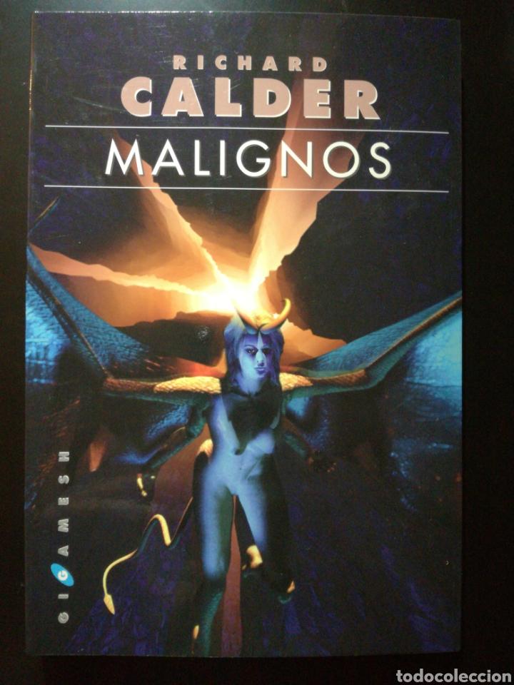 MALIGNOS - RICHARD CALDER - GIGAMESH (Libros de Segunda Mano (posteriores a 1936) - Literatura - Narrativa - Ciencia Ficción y Fantasía)
