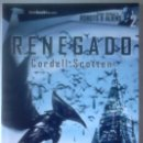 Libros de segunda mano: CORDELL SCOTTEN - RENEGADO. Lote 165079342