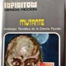Libros de segunda mano: VARIOS - MUTANTE (ANTOLOGÍA TEMÁTICA DE LA CIENCIA FICCIÓN). Lote 165081390