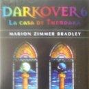 Libros de segunda mano: MARION ZIMMER BRADLEY - DARKOVER 6 LA CASA DE THENDARA. Lote 165081866