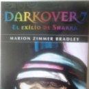 Libros de segunda mano: MARION ZIMMER BRADLEY - DARKOVER 7 EL EXILIO DE SHARRA. Lote 165082030