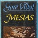 Libros de segunda mano: LMV - GORE VIDAL. MESIAS. EDITORIAL MINOTAURO. . Lote 165200994