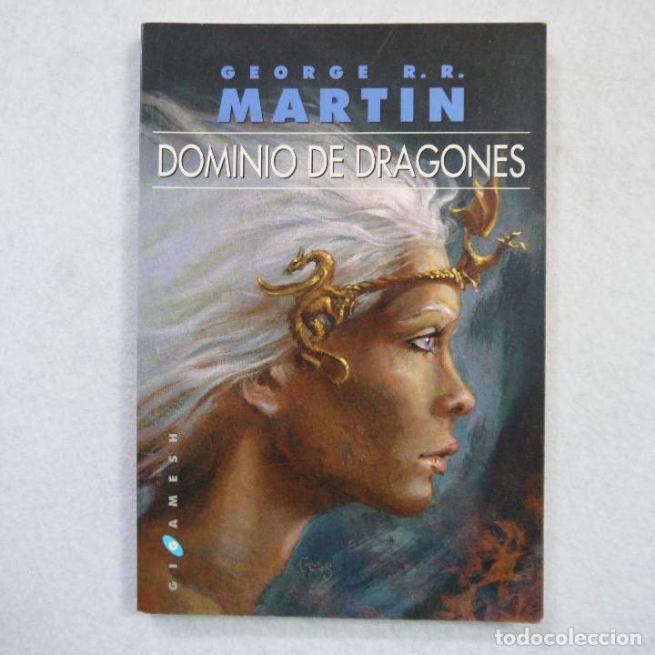 DOMINIO DE DRAGONES - GEORGE R. R. MARTÍN - EDICIONES GIGAMESH - 2012 (Libros de Segunda Mano (posteriores a 1936) - Literatura - Narrativa - Ciencia Ficción y Fantasía)