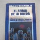 Libros de segunda mano: EL SEÑOR DE LA RUEDA - GABRIEL BERMÚDEZ - BIBLIOTECA DE CIENCIA FICCIÓN Nº 91 - ORBIS - AÑO 1986.. Lote 165203590