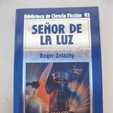 Libros de segunda mano: SEÑOR DE LA LUZ - ROGER ZELAZNY - BIBLIOTECA DE CIENCIA FICCIÓN Nº 93 - ORBIS - AÑO 1986.. Lote 165203830
