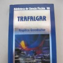 Libros de segunda mano: TRAFALGAR - ANGÉLICA GORODISCHER - BIBLIOTECA DE CIENCIA FICCIÓN Nº 90 - ORBIS - AÑO 1986.. Lote 165207574