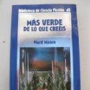 Libros de segunda mano: MÁS VERDE DE LO QUE CREÉIS - WARD MOORE - BIBLIOTECA DE CIENCIA FICCIÓN Nº 45 - ORBIS - AÑO 1985.. Lote 165208666