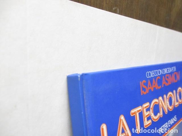 Libros de segunda mano: LA TECVNOLOGÍA - PETER EVANS / ISAAC ASIMOV - TU MUNDO 2000 - EDITORIAL DEBATE, EXCELENTE ESTADO. - Foto 3 - 165273858