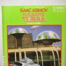 Libros de segunda mano: EL PLANETA TIERRA - DAVID LAMBE / ISAAC ASIMOV - TU MUNDO 2000 - EDITORIAL DEBATE, EXCELENTE ESTADO.. Lote 165274042