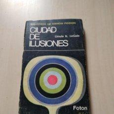 Libros de segunda mano: CIUDAD DE ILUSIONES - ÚRSULA K. LE GUIN. FOTÓN. Lote 165472774