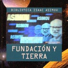 Libros de segunda mano: ISAAC ASIMOV: FUNDACIÓN Y TIERRA.. Lote 165497470