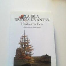 Libros de segunda mano: LA ISLA DEL DÍA DE ANTES. UMBERTO ECO. Lote 165665806