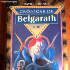 Libros de segunda mano: DAVID EDDINGS. CRÓNICAS DE BELGARATH. I Y II. LA SENDA DE LA PROFECÍA / LA REINA DE LA HECHICERÍA.. Lote 165883982