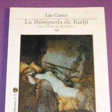 Libros de segunda mano: LA BÚSQUEDA DE KADJI - LIN CARTER - LA BIBLIOTECA DEL LABERINTO. Lote 222623797