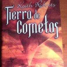 Libros de segunda mano: KEITH ROBERTS. TIERRA DE COMETAS.. Lote 166915664