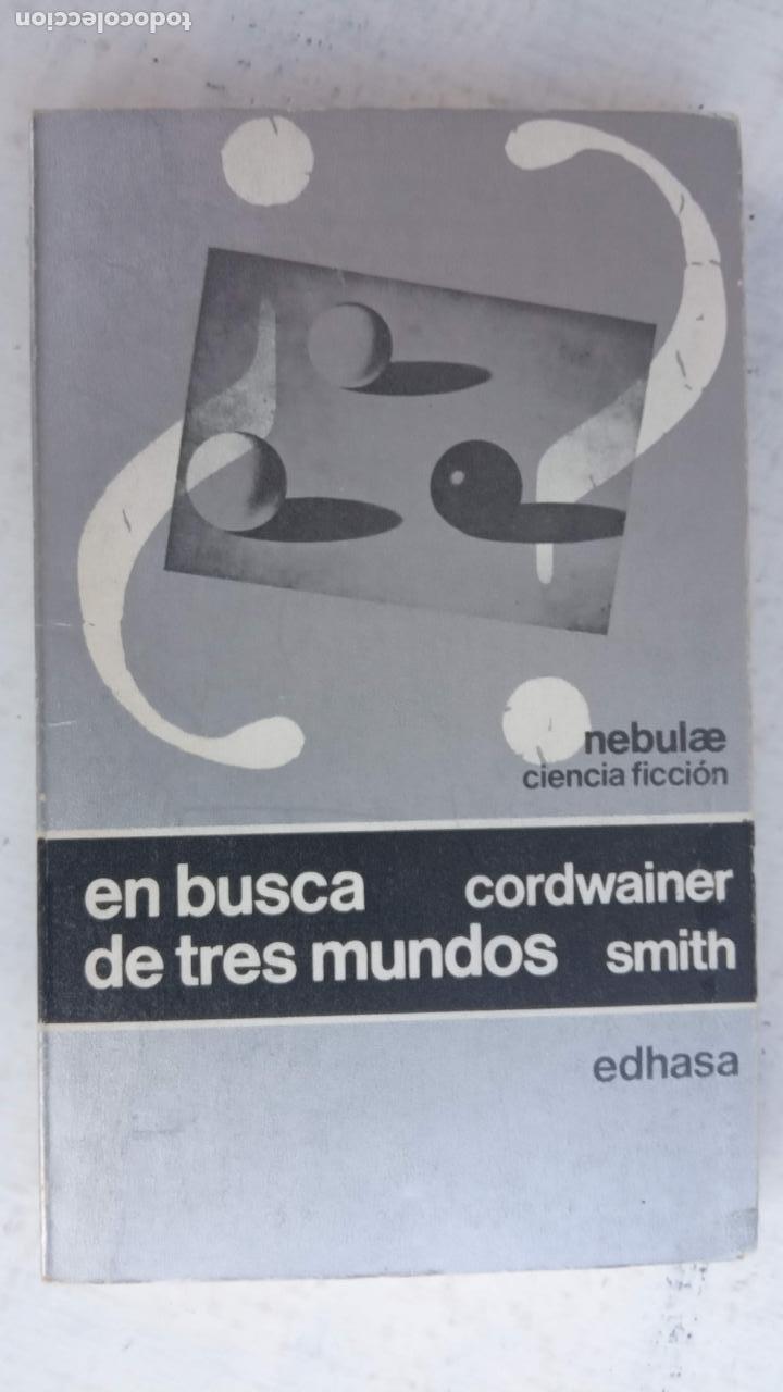 NEBULAE 2ª Nº 10 - A - CORDWAINER SMITH - EN BUSCA DE TRES MUNDOS - EDHASA 1977 - CAJA 11 (Libros de Segunda Mano (posteriores a 1936) - Literatura - Narrativa - Ciencia Ficción y Fantasía)
