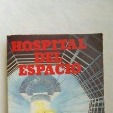 Libros de segunda mano: HOSPITAL DEL ESPACIO. Lote 167183449