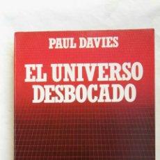 Libros de segunda mano: EL UNIVERSO DESBOCADO. Lote 167597673