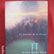 Libros de segunda mano: LA SAGA DEL RETORNO II - LA LLAMADA DE LA TIERRA - ORSON SCOTT CARD. Lote 167639500