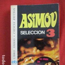 Libros de segunda mano: ISAAC ASIMOV - ASIMOV SELECCIÓN 3. Lote 167640432