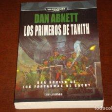 Libros de segunda mano: WARHAMMER 40000 LOS PRIMEROS DE TANITH. Lote 167722640