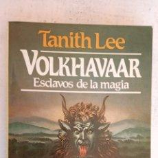 Libros de segunda mano: COLECCIÓN FANTASY Nº 1 - TANITH LEE - VOLKHAVAAR, ESCLAVOS DE LA MAGIA - 1985 MARTÍNEZ ROCA. Lote 167747272