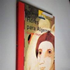 Libros de segunda mano: FLORES PARA ALGERNON | DANIEL KEYES | EDICIONES SM 2004. Lote 167778172
