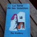 Libros de segunda mano: LA FERIA DE LAS TINIEBLAS, DE RAY BRADBURY. PUBLICADO EN BUENOS AIRES. MINOTAURO, 1974.. Lote 167952656