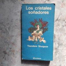 Libros de segunda mano: LOS CRISTALES SOÑADORES. THEODORE STURGEON. MINOTAURO.. Lote 168386104