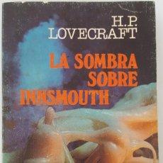 Libros de segunda mano: LA SOMBRA SOBRE INNSMOUTH. L.P. LOVECRAFT. Lote 168520312