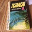 Libros de segunda mano: NOVELA ASIMOV SELECCION 1 - BRUGUERA LIBRO AMIGO. Lote 168645780