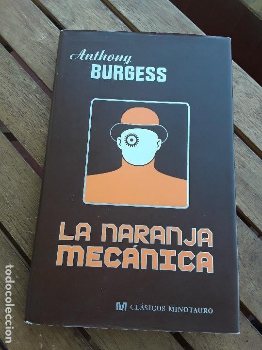 LA NARANJA MECANICA, DE ANTHONY BURGESS. TAPA DURA. CLÁSICOS MINOTAURO, 2007. EXCELENTE ESTADO. (Libros de Segunda Mano (posteriores a 1936) - Literatura - Narrativa - Ciencia Ficción y Fantasía)