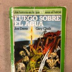 Libros de segunda mano: FUEGO SOBRE EL AGUA. JOE DEVER Y GARY CHALK. LIBRO JUEGO LOBO SOLITARIO 2. EDICIONES ALTEA 1985. Lote 168967257