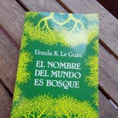 Libros de segunda mano: EL NOMBRE DEL MUNDO ES BOSQUE, DE URSULA K. LE GUIN. MINOTAURO, 1987. EXCELENTE ESTADO.. Lote 169023116