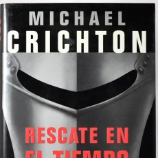 Libros de segunda mano: RESCATE EN EL TIEMPO(1999-1357). CRICHTON, MICHAEL. Lote 169298500