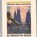 Libros de segunda mano: CESAR MALLORQUI ,EL CIRCULO DE JERICO ,1995 NOVA Nº 73 . Lote 169337044