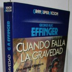 Libros de segunda mano: GRAN SUPER FICCION-CIBERPUNK-CUANDO FALLA LA GRAVEDAD-GEORGE ALEC EFFINGER-MARTINEZ ROCA. Lote 169604492