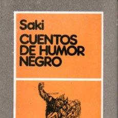 Libros de segunda mano: SAKI : CUENTOS DE HUMOR NEGRO (FONTAMARA, 1981). Lote 169667268