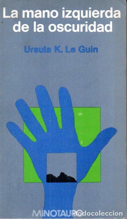 URSULA K. LE GUIN : LA MANO IZQUIERDA DE LA OSCURIDAD (MINOTAURO, 1973) (Libros de Segunda Mano (posteriores a 1936) - Literatura - Narrativa - Ciencia Ficción y Fantasía)