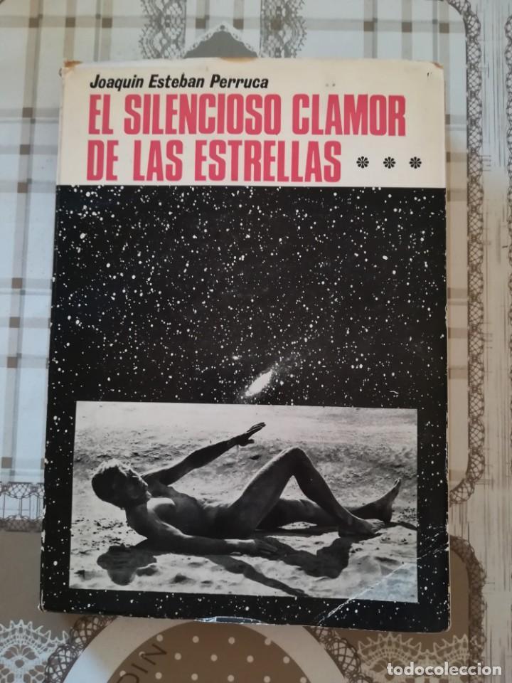 EL SILENCIOSO CLAMOR DE LAS ESTRELLAS - JOAQUÍN ESTEBAN PERRUCA - 1969 (Libros de Segunda Mano (posteriores a 1936) - Literatura - Narrativa - Ciencia Ficción y Fantasía)